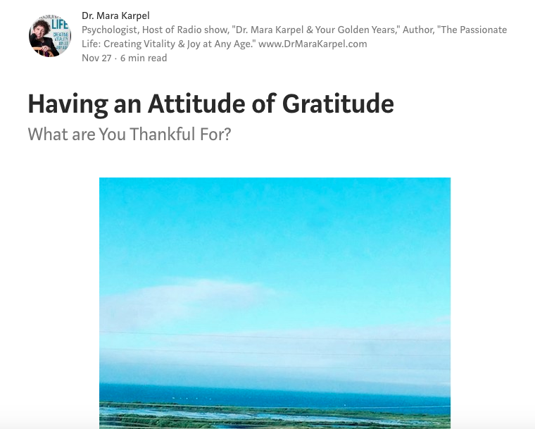 (November 27: Dr. Mara in ThriveGlobal.com) Having an Attitude of Gratitude: What are You Thankful For?