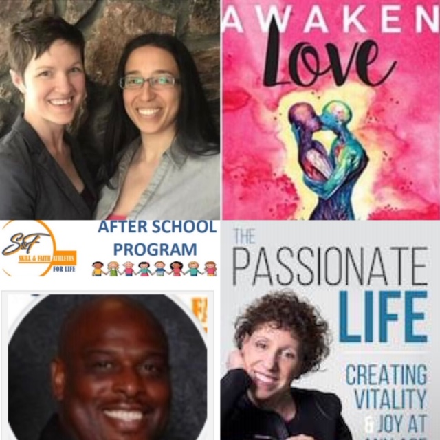 "April 14, 2019: Psychologists, Anna Huff, PhD, & Teresa Reyes Castillo, PhD, ""Awaken Love""; Richard Foster, S & F Athletes – After School Program in Irving, TX; Dr. Mara – The Magic of Generosity For Living the Passionate Life"