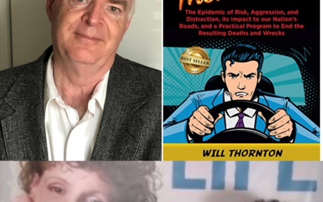 "May 2, 2021: Driving Safety Instructor and Author of ""Are We There Yet?"", Will Thornton, on Diminishing Risk; & Dr. Mara on Overcoming More Subtle Hurdles to a More Passionate Life"