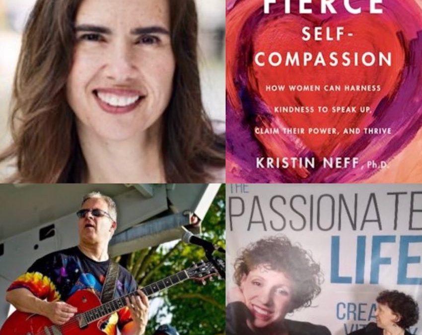 "August 8, 2021:  Dr. Kristin Neff on ""Fierce Self-Compassion"" & Musician, Errol Wander in NY."
